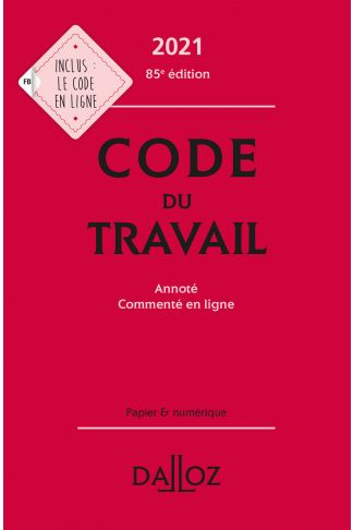 Code du travail 2021, annoté et commenté