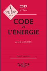 Code de l'énergie 2019, annoté et commenté