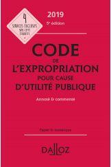 Code de l'expropriation pour cause d'utilité publique2019, annoté et commenté