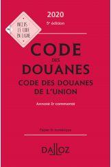 Code des douanes 2020, code des douanes de l'union annoté & commenté