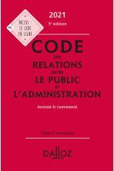 Code des relations entre le public et l'administration 2021, annoté et commenté