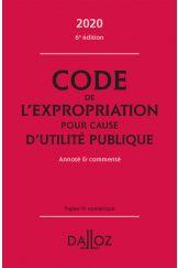 Code de l'expropriation pour cause d'utilité publique2020, annoté et commenté