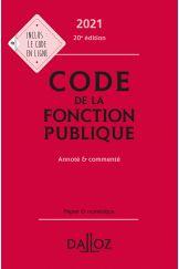 Code de la fonction publique 2021, annoté et commenté