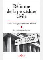 Réforme de la procédure civile - Guide à l'usage des praticiens