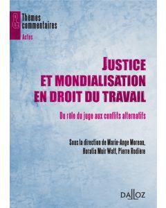 Justice et mondialisation en droit du travail