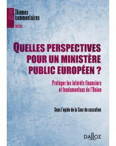 Quelles perspectives pour un ministère public européen ?