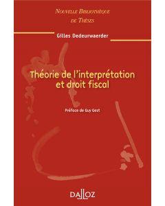 Théorie de l'interprétation et droit fiscal. Volume 94