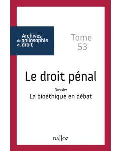Le droit pénal / La bioéthique en débat - Tome 53