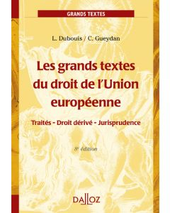 Les grands textes du droit de l'Union européenne