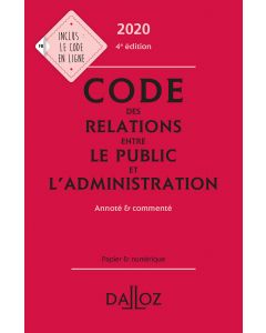 Code des relations entre le public et l'administration 2020, annoté et commenté