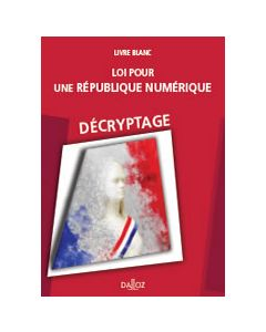 Loi pour une République numérique - Décryptage