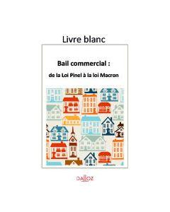 Bail commercial : de la loi Pinel à la loi Macron