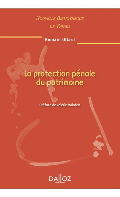 La protection pénale du patrimoine. Volume 98