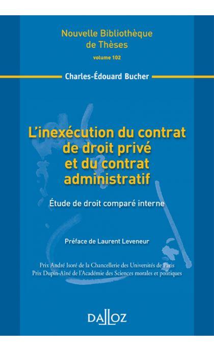 L'inexécution du contrat de droit privé et du contrat administratif. Volume 102