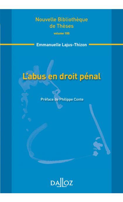 L'abus en droit pénal. Volume 105