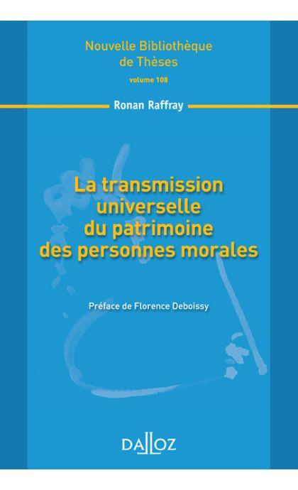 La transmission universelle du patrimoine des personnes morales. Volume 108