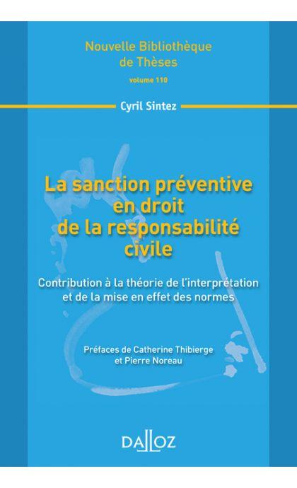La sanction préventive en droit de la responsabilité civile. Volume 110