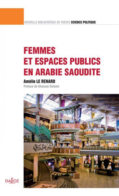 Femmes et espaces publics en Arabie Saoudite. Volume 17