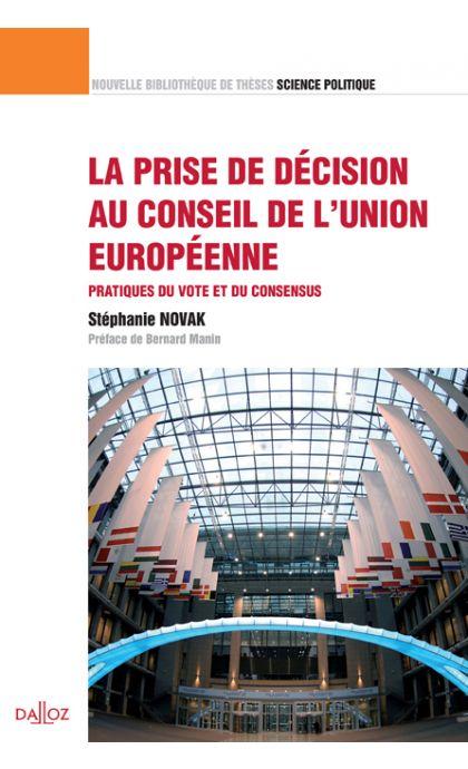 La prise de décision au Conseil de l'Union européenne. Volume 18