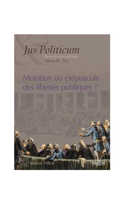 Mutation ou crépuscule des libertés publiques ?