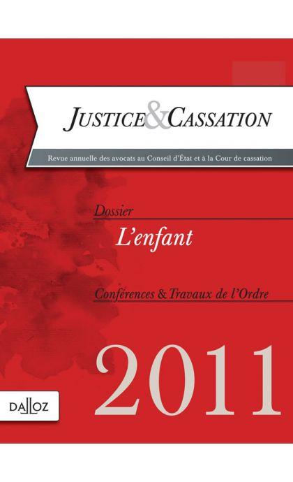 Justice & Cassation 2011. Dossier : L'enfant