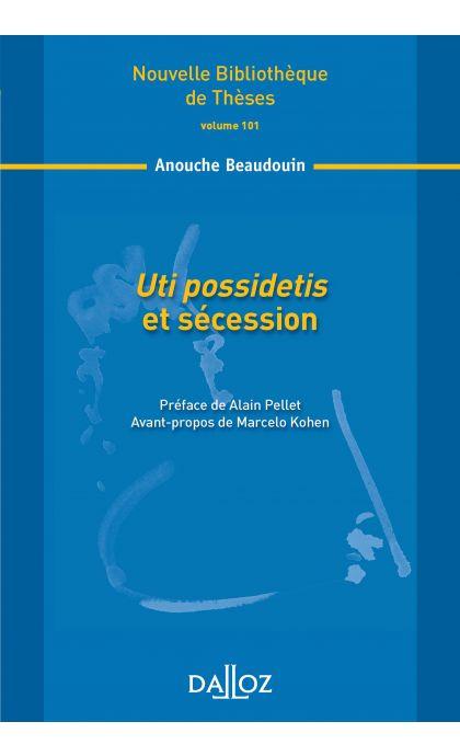 Uti possidetis et sécession. Volume 101