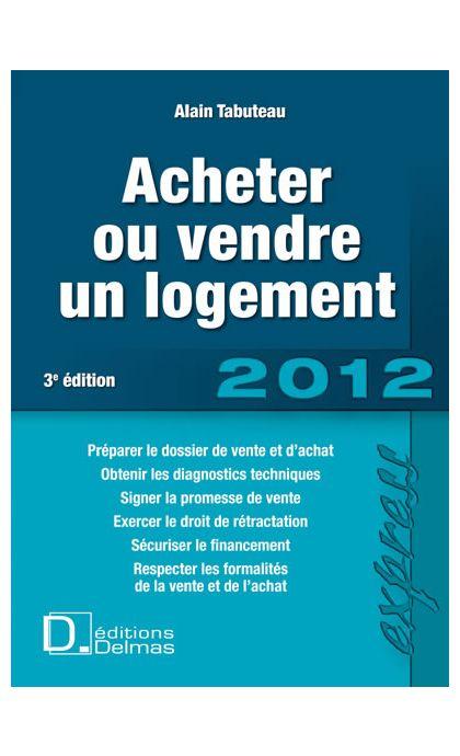 Acheter ou vendre un logement 2012