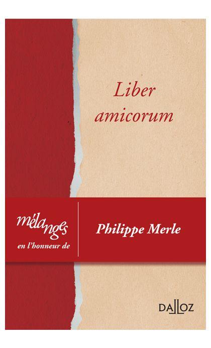 Mélanges en l'honneur de Philippe Merle