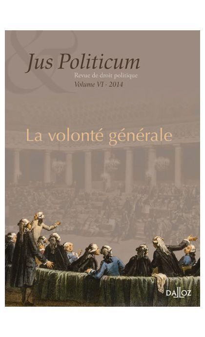 La volonté générale. Jus politicum volume VI. 2014