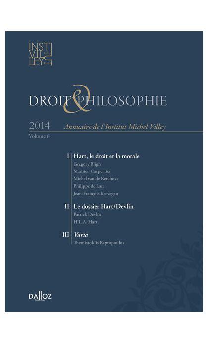 Droit & Philosophie. Annuaire de l'Institut Michel Villey 2014. Volume 6