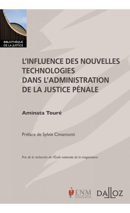 L'influence des nouvelles technologies dans l'administration de la justice pénale