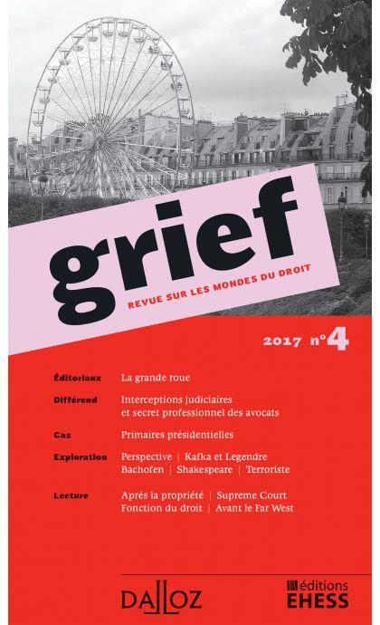 Grief. Revue sur les mondes du droit 2017 n°4