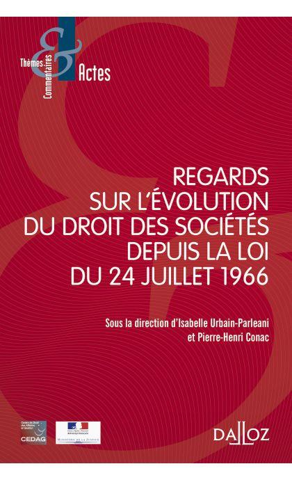 Regards sur l'évolution du droit des sociétés depuis la loi du 24 juillet 1966