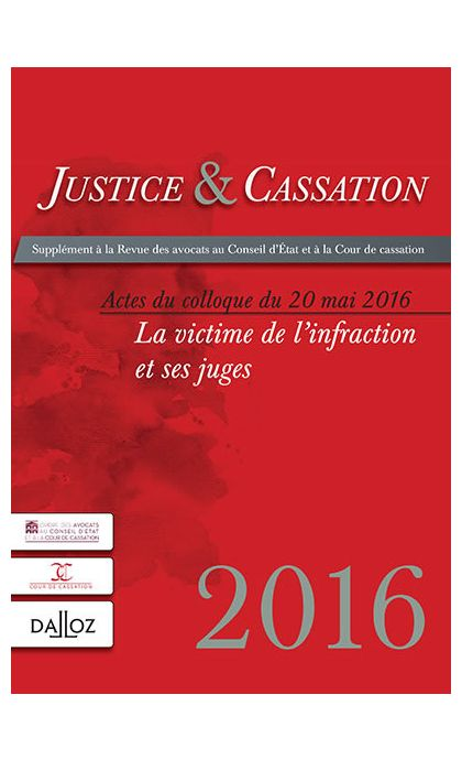 Justice et cassation. Actes du colloque du 20 mai 2016