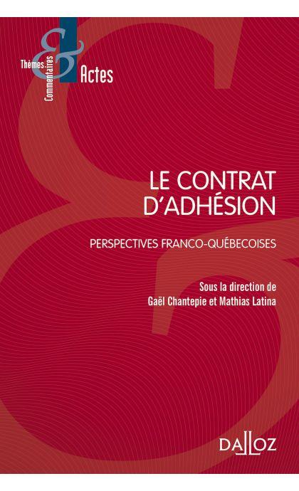 Le contrat d'adhésion : perspective franco-quebecoise