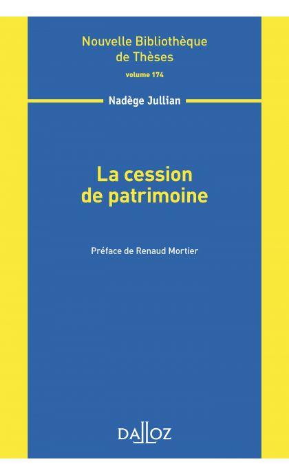 La cession de patrimoine - Volume 174