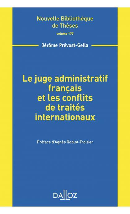 Le juge administratif français et les conflits de traités internationaux - Volume 177