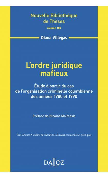 L'ordre juridique mafieux - Volume 180