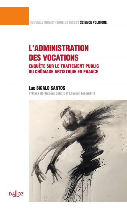L'administration des vocations. Volume 39