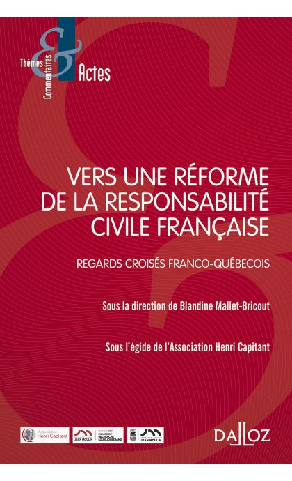 Vers une réforme de la responsabilité civile française