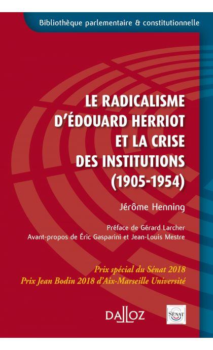 Le radicalisme d'Édouard Herriot et la crise des institutions