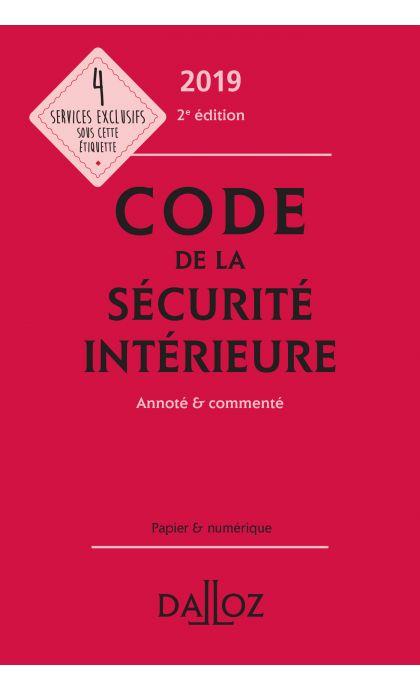 Code de la sécurité intérieure 2019, annoté et commenté