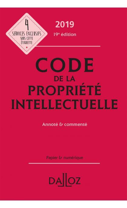 Code de la propriété intellectuelle 2019, annoté et commenté