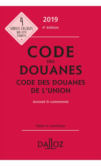 Code des douanes 2019, code des douanes de l'union annoté & commenté