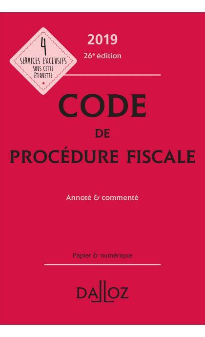 Code de procédure fiscale 2019, annoté et commenté
