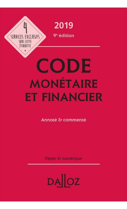 Code monétaire et financier 2019, annoté & commenté