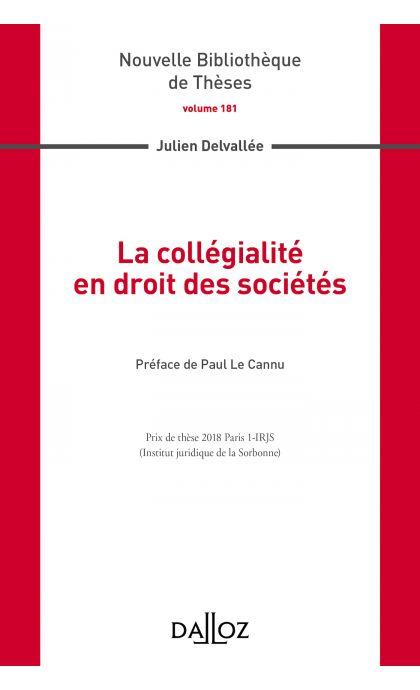 La collégialité en droit des sociétés. Volume 181