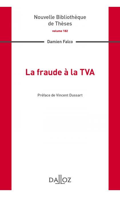 La fraude à la TVA. Volume 182