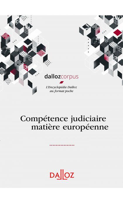 Compétence judiciaire et effets des décisions dans l'UE