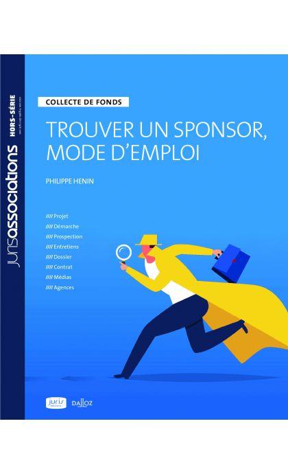 Trouver un sponsor, mode d'emploi